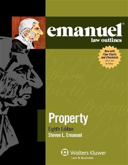 Emanuel Law Outlines: Property, by Emanuel, 8th Edition 9781454809159