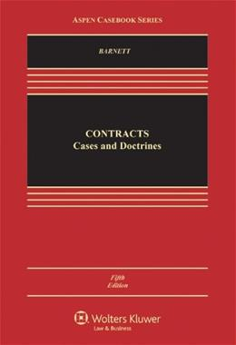 Contracts: Cases and Doctrines (Aspen Casebook Series), 5th Edition 9781454809982
