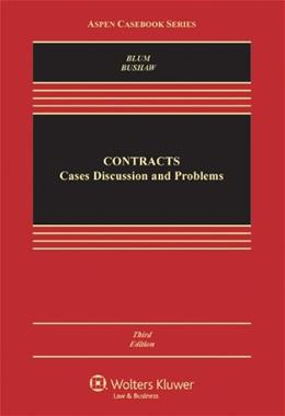 Contracts: Cases, Discussion, and Problems, by Blum, 3rd Edition 9781454810001