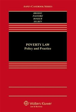 Poverty Law: Policy and Practice, by Brodie 9781454812548