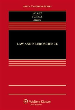 Law and Neuroscience, by Jones 9781454813323