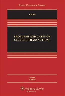 Problems and Cases on Secured Transactions, Second Edition (Aspen Casebook Series) 2 9781454813590