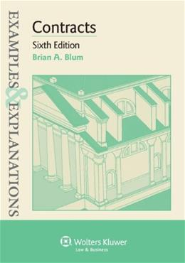 Examples & Explanations: Contracts, Sixth Edition 6 9781454815471