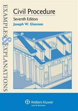Civil Procedure, 7th Edition (Examples & Explanations) 9781454815488