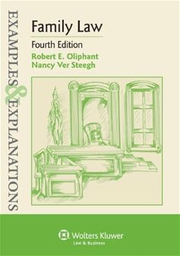 Examples and Explanations: Family Law, by Oliphant, 4th Edition 9781454815525