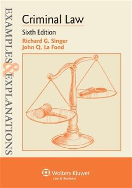 Examples & Explanations: Criminal Law, Sixth Edition 6 9781454815532