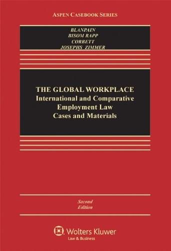 Global Workplace: International and Comparative Employment Law Cases and Materials, by Blanpain, 2nd Edition 9781454815662
