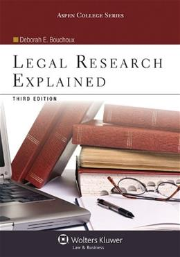 Legal Research Explained, Third Edition (Aspen College) 3 9781454816515