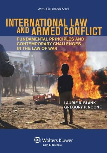 International Law and Armed Conflict: Fundamental Principles, by Blank 9781454817727