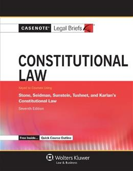 Casenote Legal Briefs: Constitutional Law, by Casenote Legal Briefs, 7th Edition 9781454819875