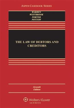 The Law of Debtors and Creditors: Text, Cases, and Problems (Aspen Casebook) 7 9781454822387