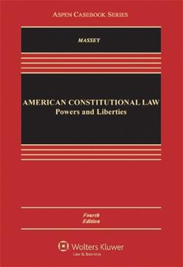 American Constitutional Law: Powers and Liberties, Fourth Edition (Aspen Casebook Series) 4 9781454822691