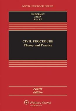 Civil Procedure: Theory and Practice [Connected Casebook] (American Casebook Series) 4 9781454822707