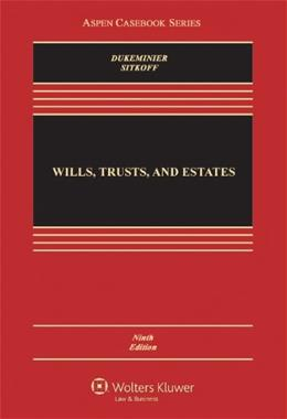 Wills, Trusts, and Estates, Ninth Edition (Aspen Casebook) 9 9781454824572