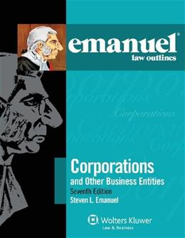 Emanuel Law Outlines: Corporations and Other Business Entities, by Emanuel, 7th Edition 9781454824824