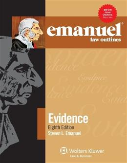 Law Outlines: Evidence, by Emanuel, 7th Edition 9781454824848