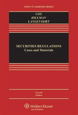 Securities Regulation: Cases and Materials, Seventh Edition (Aspen Casebook) 7 9781454825012