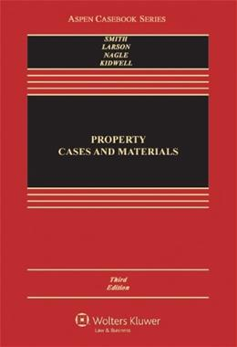 Property: Cases and Materials, by Smith, 3rd Edition 9781454825043