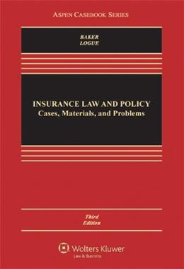 Insurance Law and Policy, by Baker, 3rd Edition 9781454825074