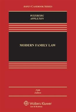 Modern Family Law, by Weisberg, 5th Edition 9781454825111