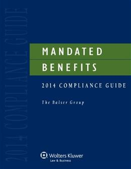 Mandated Benefits Compliance Guide, by Balser Group BK w/CD 9781454825623