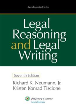 Legal Reasoning and Legal Writing: Structure, Strategy, and Style, Seventh Edition (Aspen Coursebook Series) 7 9781454826972