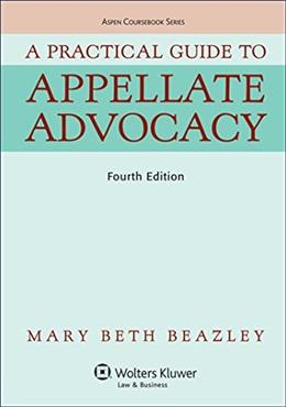 A Practical Guide To Appellate Advocacy (Aspen Coursebook Series) 4 9781454830962