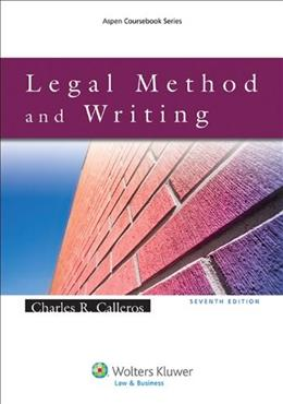 Legal Method and Legal Writing, by Calleros, 7th Edition 9781454830993