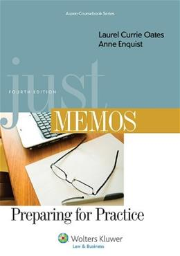 Just Memos: Preparing for Practice, by Oats, 4th Edition 9781454831013