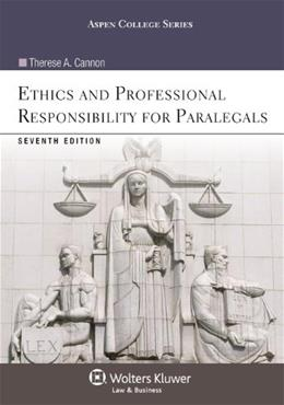 Ethics and Professional Responsibility for Paralegals, Seventh Edition (Aspen College) 7 9781454831365