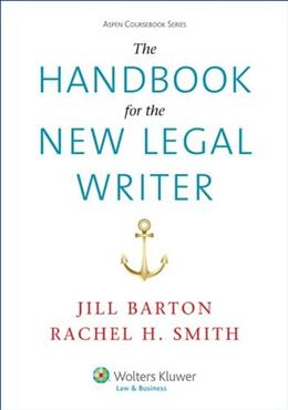 Handbook for the New Legal Writer, by Barton 9781454831440
