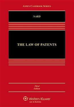 Law of Patents, by Nard, 3rd Edition 9781454831501