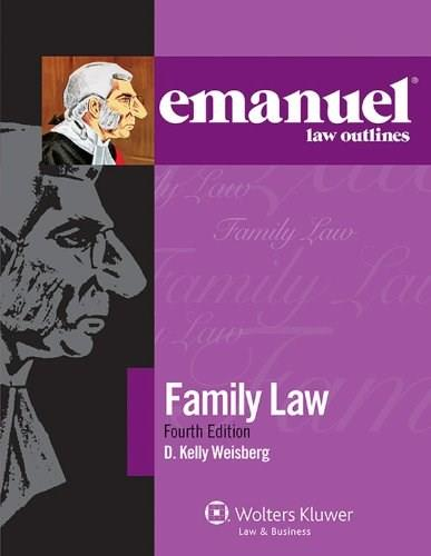 Emanuel Law Outlines: Family Law, by Weisberg, 4th Edition 9781454832812