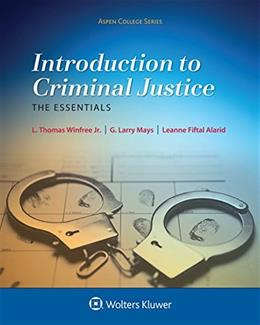 Introduction To Criminal Justice:The Essentials, by Winfree 9781454835684