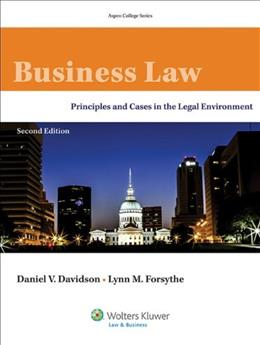Business Law: Principles and Cases in the Legal Environment, by Davidson, 2nd Edition 9781454838777