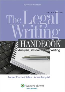 The Legal Writing Handbook: Analysis, Research, and Writing (Aspen Coursebook Series) 6 9781454841555