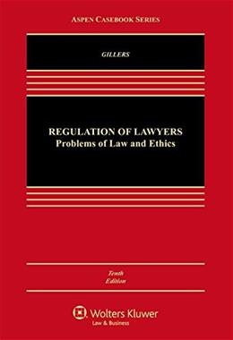 Regulation of Lawyers: Problems of Law and Ethics [Connected Casebook] (Aspen Casebook) 10 9781454847342