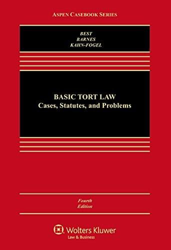 Basic Tort Law: Cases, Statutes and Problems [Connected Casebook] (Aspen Casebook) 4 9781454849360