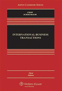 International Business Transactions, by Chow, 3rd Edition 9781454849414