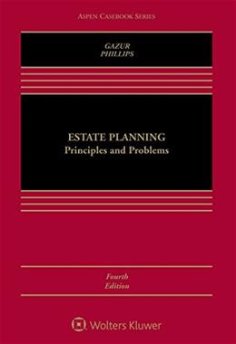 Estate Planning: Principles and Problems, by Gazur, 4th Edition 4 w/CD 9781454849483