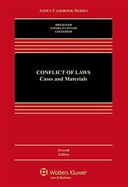 Conflicts of Law: Cases and Materials, by Brilmayer, 7th Edition 9781454849506