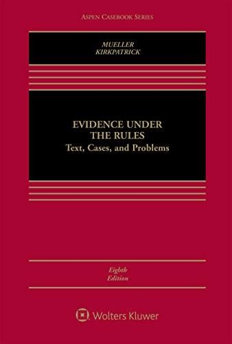 Evidence Under the Rules [Connected Casebook] (Aspen Casebook Series) 8 PKG 9781454849520