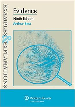 Evidence: Examples & Explanations, by Best, 9th Edition 9781454850045