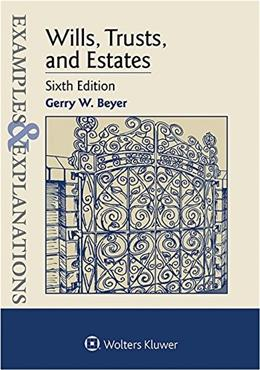 Examples & Explanations: Wills Trusts and Estates, by Beyer, 6th Edition 9781454850052