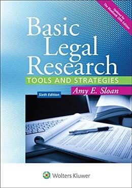 Basic Legal Research: Tools and Strategies [Connected Casebook] (Aspen Coursebook) 6 9781454850403
