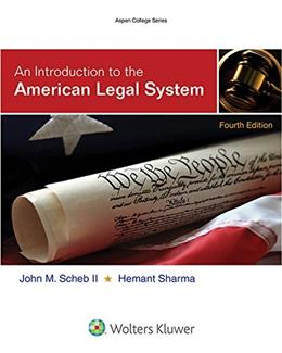 Introduction To the American Legal System, by Scheb, 4th Edition 9781454851202