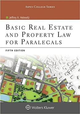 Basic Real Estate and Property Law for Paralegals, by Helewitz, 5th Edition 9781454851226