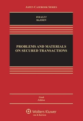 Problems and Materials on Secured Transactions [Connected Casebook] (Aspen Casebook) 9 9781454851394