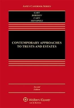 Contemporary Approaches to Trusts and Estates, by Gary, 2nd Edition 9781454851424