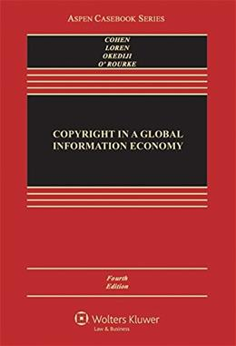 Copyright in A Global Information Economy (Aspen Casebook) 4 9781454852018